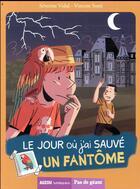 Couverture du livre « Le jour où j'ai sauvé un fantôme » de Severine Vidal et Vincent Sorel aux éditions Philippe Auzou