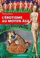 Couverture du livre « L'érotisme au Moyen âge » de Gerard Lomenech aux éditions Ouest France