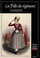 Couverture du livre « L'avant-scène opéra N.179 ; la fille du régiment » de Gaetano Donizetti aux éditions L'avant-scene Opera