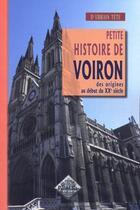 Couverture du livre « Histoire de Voiron ; des origines au début du XXe siècle » de Urbain Tete aux éditions Editions Des Regionalismes