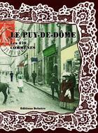 Couverture du livre « Le Puy de Dôme ; les 470 communes » de Collectif aux éditions Delattre