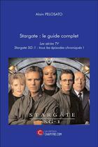 Couverture du livre « Stargate ; le guide complet » de Alain Pelosato aux éditions Chapitre.com