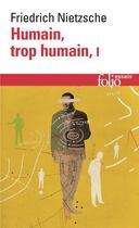 Couverture du livre « Humain, trop humain t1 » de Friedrich Nietzsche aux éditions Gallimard