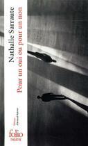Couverture du livre « Pour Un Oui Ou Pour Un Non » de Nathalie Sarraute aux éditions Gallimard