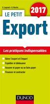Couverture du livre « Le petit export ; les pratiques clés en 23 fiches (édition 2017) » de Ghislaine Legrand et Hubert Martini aux éditions Dunod