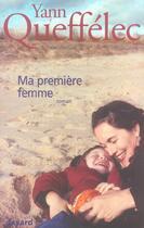 Couverture du livre « Ma premiere femme » de Yann Queffelec aux éditions Fayard