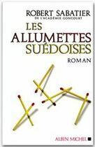 Couverture du livre « Les allumettes suédoises » de Robert Sabatier aux éditions Albin Michel