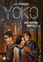 Couverture du livre « Yoko t.2 : destination mortelle » de Jean-Luc Marcastel aux éditions Didier Jeunesse