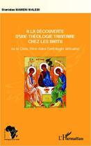 Couverture du livre « à la découverte d'une théologie trnitaire chez les Bantu ; ou le Dieu Trine dans l'ontologie africaine » de Stanislas Maweni Malebi aux éditions Harmattan