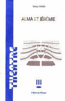 Couverture du livre « Alma et Jérémie » de Victor Haim aux éditions Art Et Comedie