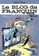 Couverture du livre « Le blog de Franquin t.1 ; bon, au boulot ! » de Turalo et Piak aux éditions Drugstore
