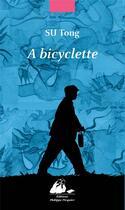 Couverture du livre « À bicyclette » de Tong Su aux éditions Picquier