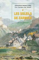 Couverture du livre « Les larmes du soleil t.1 ; soleils de Zarbula » de Michel Floro et Alain Rota aux éditions La Fontaine De Siloe