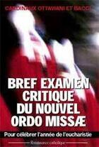 Couverture du livre « Bref examen critique du nouvel ordo missae » de Cardinal Ottaviani. aux éditions Contretemps