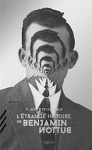 Couverture du livre « L'étrange histoire de Benjamin Button » de Francis Scott Fitzgerald aux éditions Tendance Negative