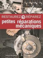 Couverture du livre « Restaurez & réparez ; petites réparations mécaniques » de Sylvie Meneret et Franck Meneret aux éditions Etai