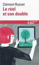 Couverture du livre « Le réel et son double » de Clement Rosset aux éditions Gallimard