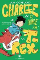 Couverture du livre « Charlie se change en T-rex » de Sarah Horne et Sam Copeland aux éditions R-jeunesse