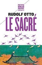 Couverture du livre « Le sacré » de Rudolf Otto aux éditions Payot
