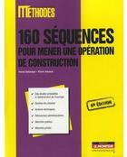 Couverture du livre « 160 séquences pour mener une opération de construction (6e édition) » de Herve Debaveye et Pierre Haxaire aux éditions Le Moniteur