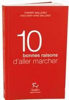 Couverture du livre « 10 bonnes raisons d'aller marcher » de Thierry Malleret et Mary Anne Malleret aux éditions Guerin
