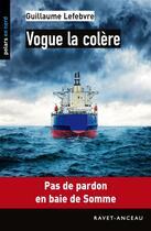 Couverture du livre « Vogue la colère » de Guillaume Lefebvre aux éditions Ravet-anceau
