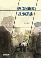 Couverture du livre « Prisonniers du passage » de Chowra Makaremi et Matthieu Parciboula aux éditions Steinkis