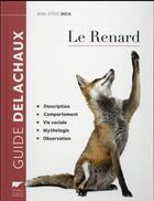 Couverture du livre « Le renard » de Jean-Steve Meia aux éditions Delachaux & Niestle