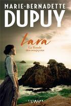 Couverture du livre « Lara t.1 ; la ronde des soupçons » de Marie-Bernadette Dupuy aux éditions Calmann-levy