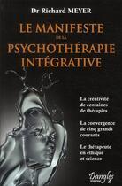 Couverture du livre « Le manifeste de la psychothérapie intégrative » de Richard Meyer aux éditions Dangles