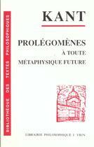 Couverture du livre « Prolégomènes à toute métaphysique future qui pourra se présenter comme science » de Immanuel Kant aux éditions Vrin
