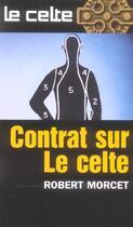 Couverture du livre « Le Celte T.31 ; Contrat Sur Le Celte » de Robert Morcet aux éditions Gerard De Villiers