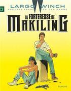 Couverture du livre « Largo Winch T.7 ; la forteresse de Makiling » de Jean Van Hamme et Philippe Francq aux éditions Dupuis