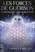Couverture du livre « Les forces de guérison ; cartes de visualisation » de Anna Stark aux éditions Contre-dires