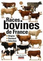 Couverture du livre « Races de bovins de France » de France Upra Selectio aux éditions France Agricole