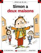 Couverture du livre « Simon a deux maisons » de Serge Bloch et Dominique De Saint-Mars aux éditions Calligram