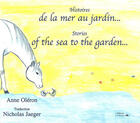 Couverture du livre « Histoires de la mer au jardin ; stories of the sea to the garden » de Anne Oleron et Nicholas Jaeger aux éditions L'officine