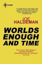 Couverture du livre « Worlds Enough and Time » de Joe Haldeman aux éditions Orion Digital