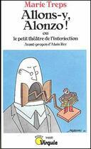 Couverture du livre « Allons-y, alonzo ! ou ; le petit théâtre de l'interjection » de Marie Treps aux éditions Seuil