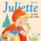 Couverture du livre « Juliette au pays des contes » de Doris Lauer aux éditions Lito