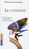 Couverture du livre « La créativité ; psychologie de la découverte et de l'invention » de Mihaly Csikszentmihalyi aux éditions Pocket
