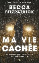 Couverture du livre « Ma vie cachée » de Becca Fitzpatrick aux éditions Pocket Jeunesse