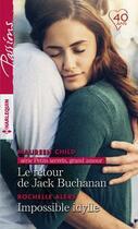 Couverture du livre « Le retour de Jack Buchanan ; impossible idylle » de Rochelle Alers et Maureen Child aux éditions Harlequin