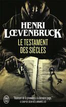 Couverture du livre « Le testament des siècles » de Henri Loevenbruck aux éditions J'ai Lu