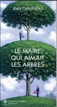 Couverture du livre « Le maire qui aimait les arbres » de Jean Chalendas aux éditions Actes Sud