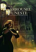 Couverture du livre « La marque d'Ysengrin t.1 ; le carrousel funeste » de Fenriss aux éditions Midgard
