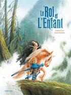 Couverture du livre « Le roi et l'enfant » de Fabrice Colin et Eloise Scherrer aux éditions Sarbacane