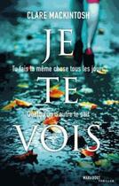 Couverture du livre « Je te vois » de Clare Mackintosh aux éditions Marabout