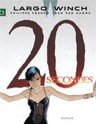 Couverture du livre « Largo Winch T.20 ; 20 secondes » de Jean Van Hamme et Philippe Francq aux éditions Dupuis