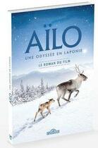 Couverture du livre « Aïlo ; le roman du film » de Gaumont Gaumont aux éditions Les Livres Du Dragon D'or